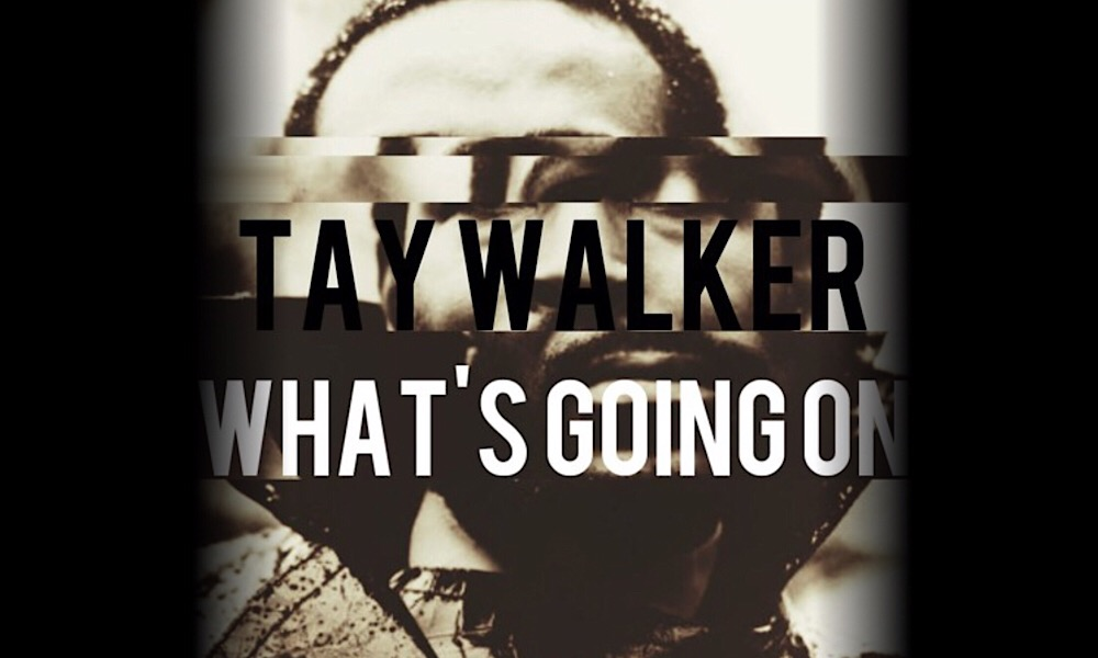 tay-walker-whats-going-on