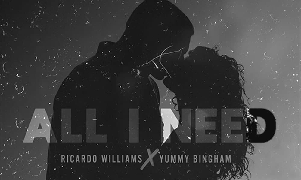 ricardo-williams-yummy-bingham-all-i-need