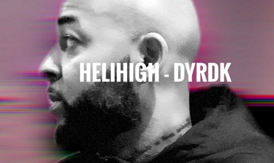 "Helihigh Releases First Inspirational Single ""DYRDK"""