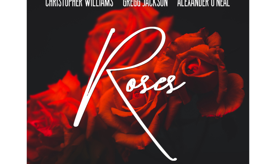 """""""Roses"""" by Cristopher Williams, Alexander O'Neal, and Gregg Jackson"""