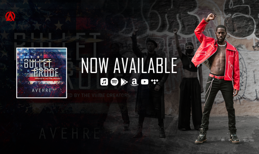 "AVEHRE Releases ""Bullet Proof"" [Official Music Video]"